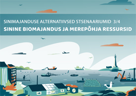 Alternative scenarios for blue bioeconomy and subsea resources in the Gulf of Finland and the Archipelago Sea (In Estonian)